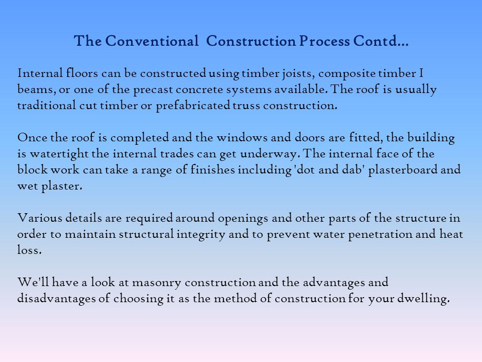 The Conventional Construction Process Contd…
