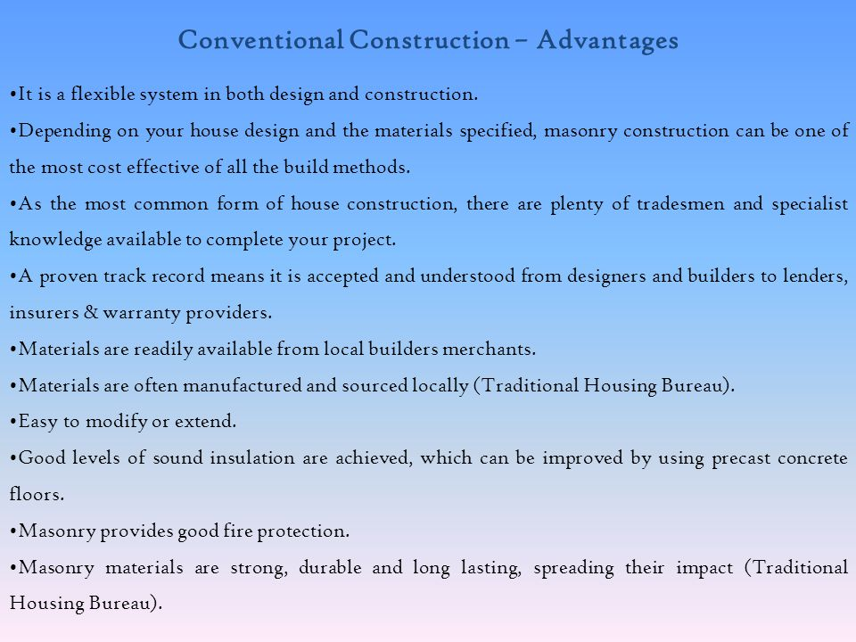 Conventional Construction – Advantages