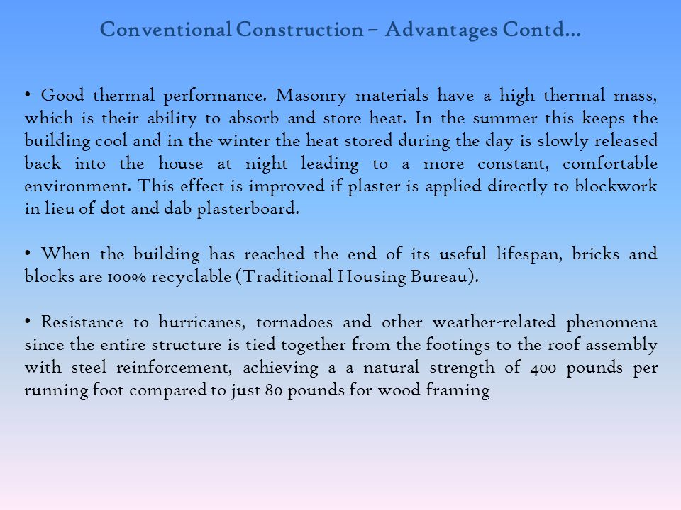 Conventional Construction – Advantages Contd…