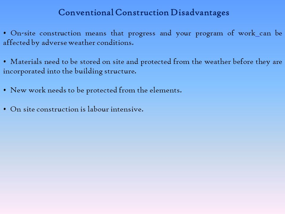Conventional Construction Disadvantages