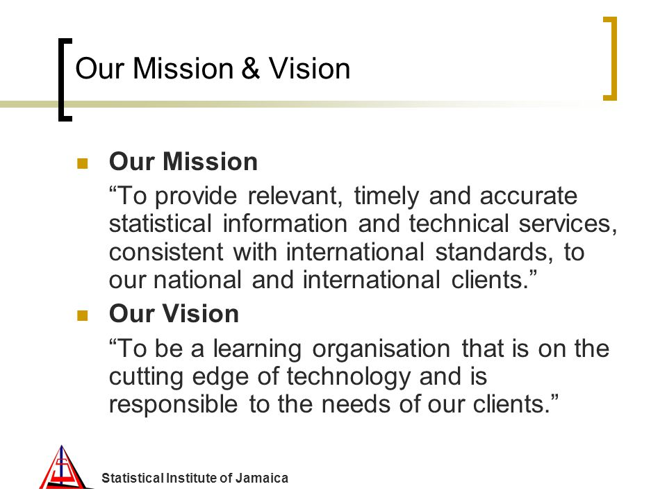 Our Mission & Vision Our Mission