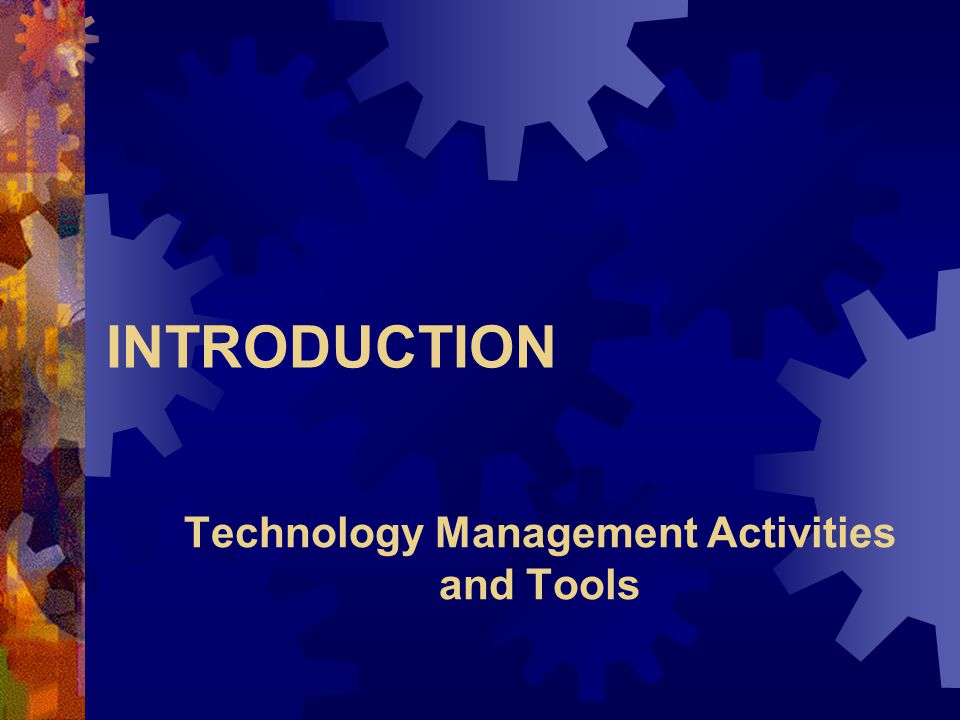 Technology Management Activities and Tools