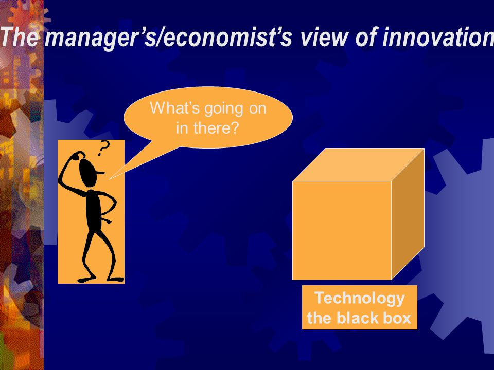 The manager's/economist's view of innovation