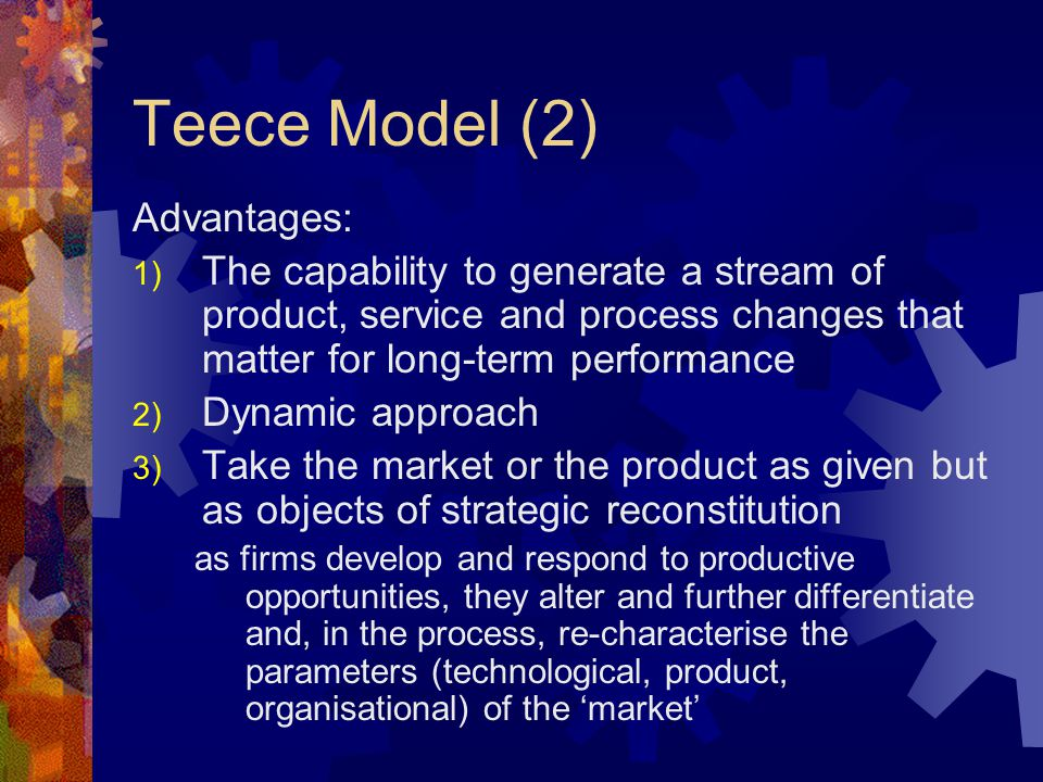 Teece Model (2) Advantages: