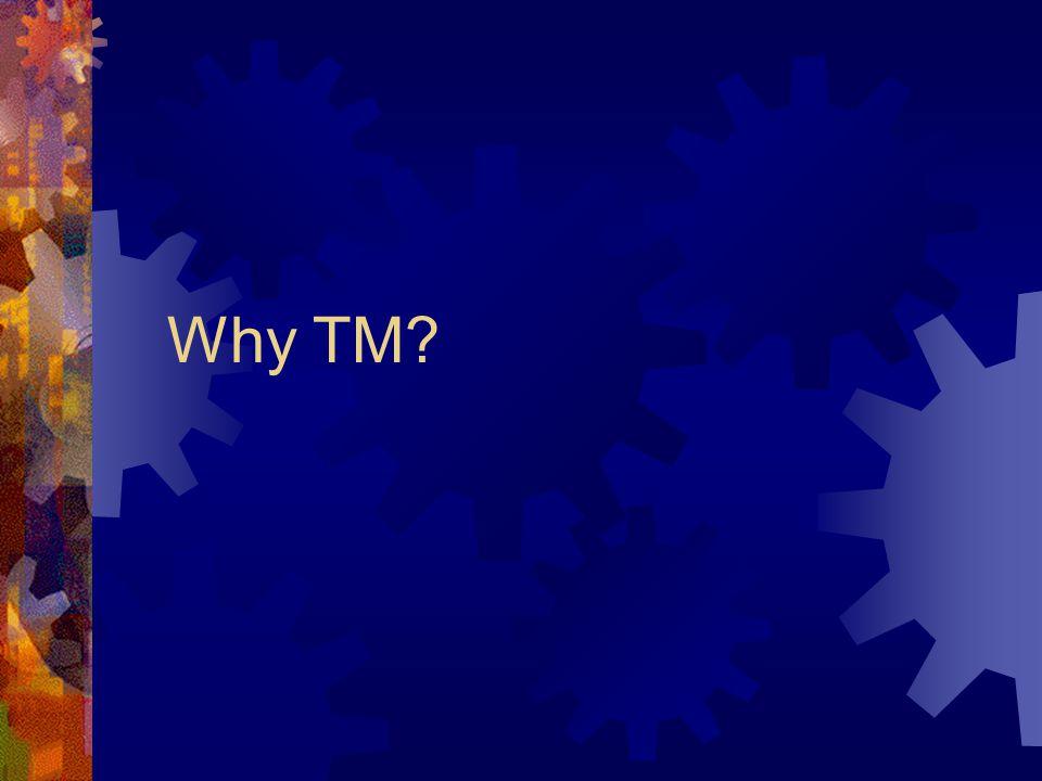 Why TM