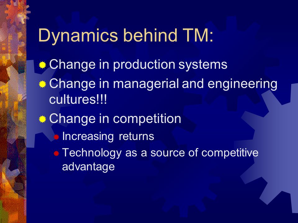 Dynamics behind TM: Change in production systems