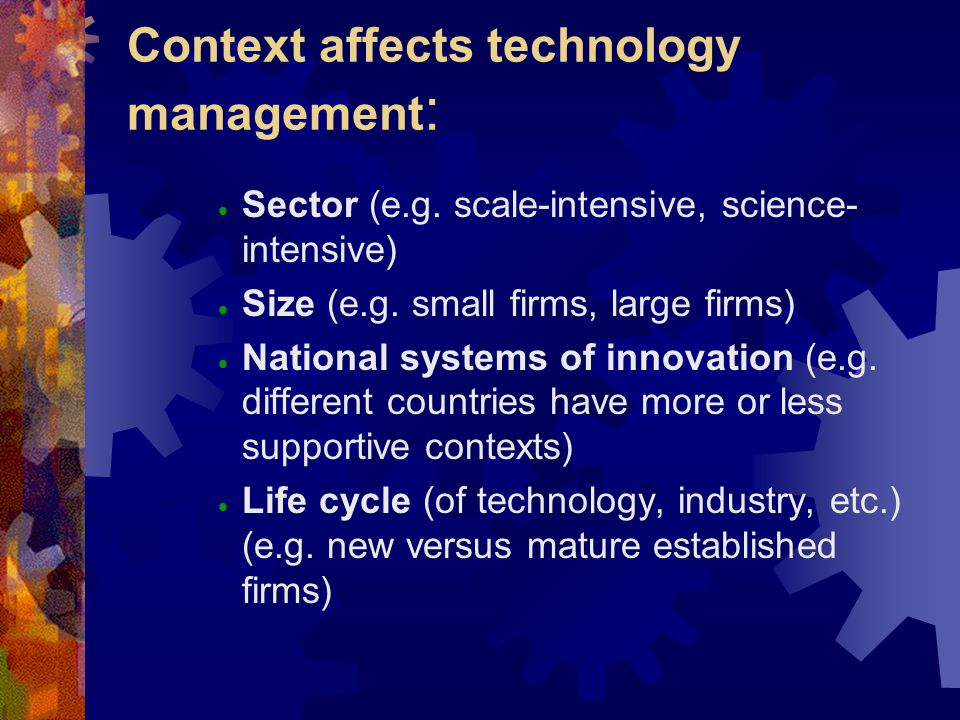 Context affects technology management: