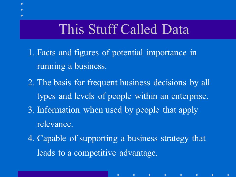 This Stuff Called Data 1. Facts and figures of potential importance in