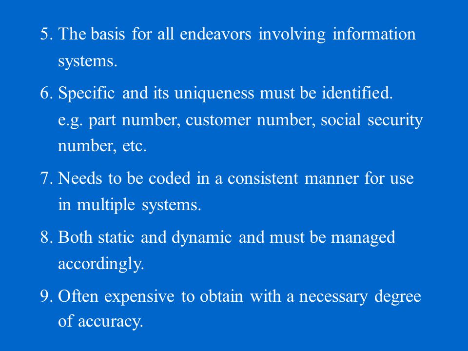 5. The basis for all endeavors involving information