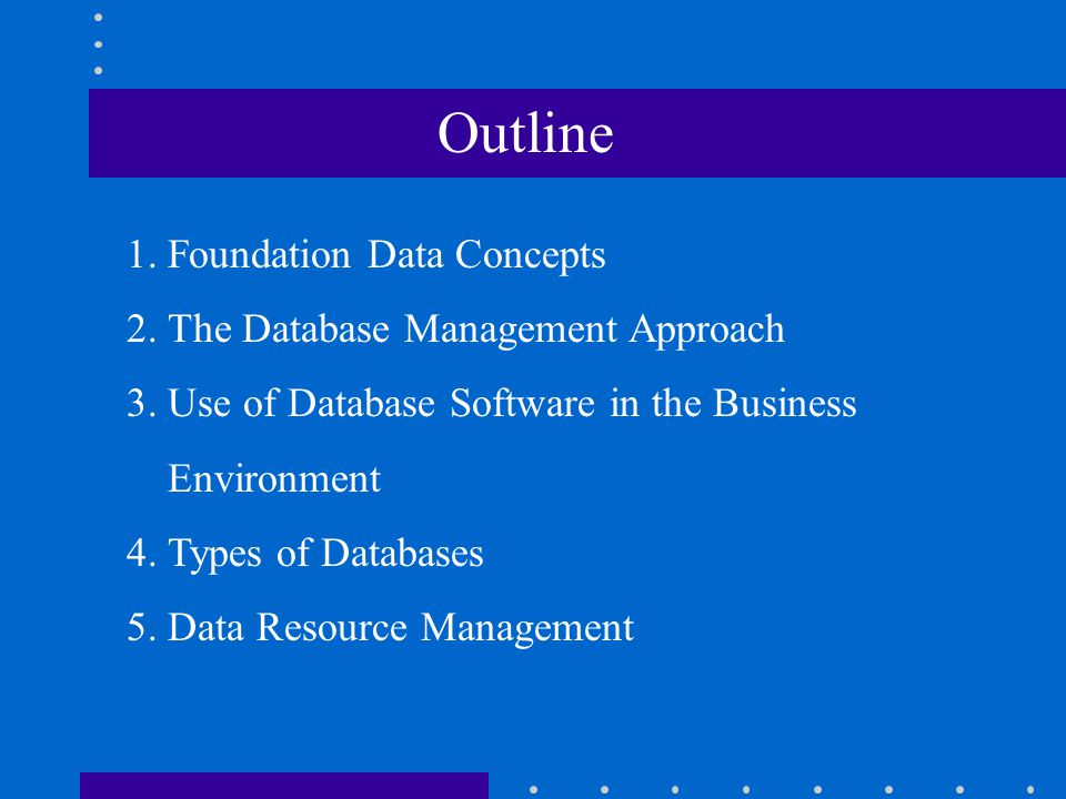Outline 1. Foundation Data Concepts