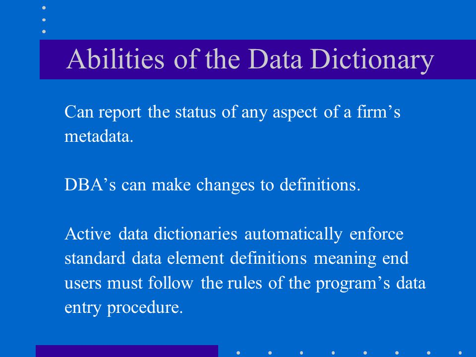 Abilities of the Data Dictionary