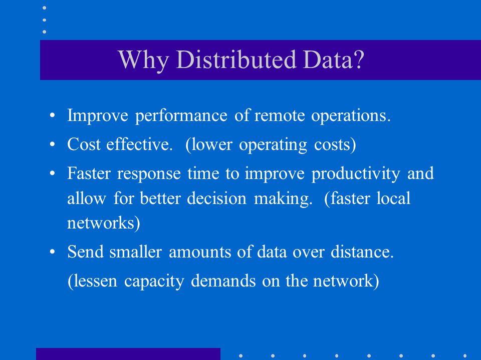 Why Distributed Data Improve performance of remote operations.