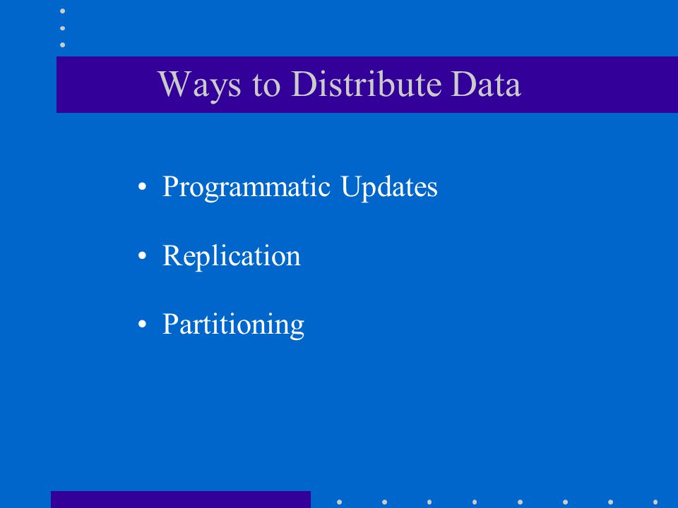 Ways to Distribute Data