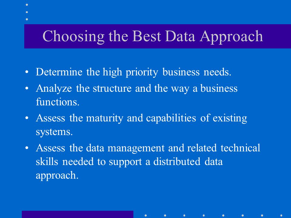 Choosing the Best Data Approach