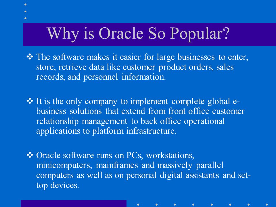 Why is Oracle So Popular