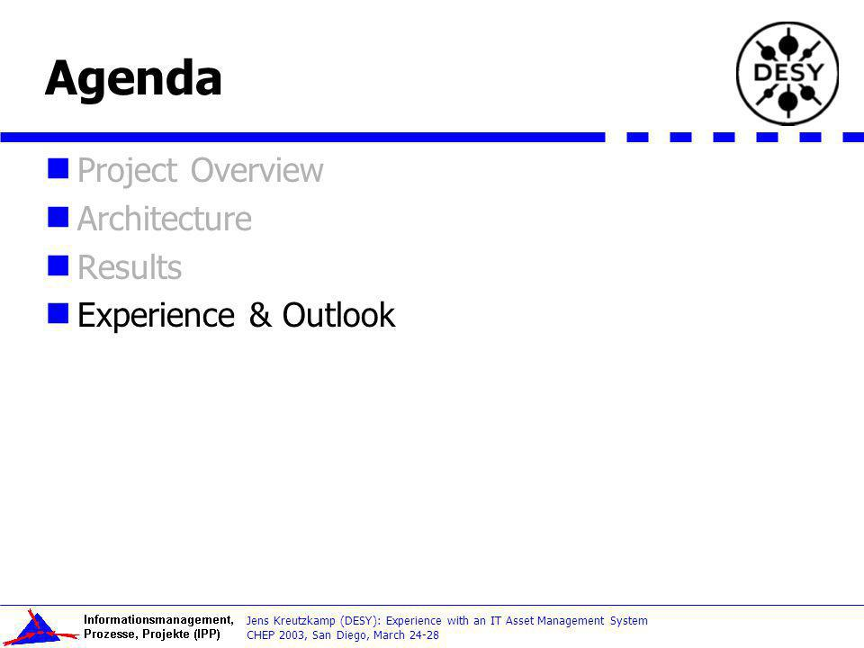 Agenda Project Overview Architecture Results Experience & Outlook