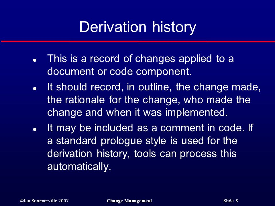 Derivation history This is a record of changes applied to a document or code component.