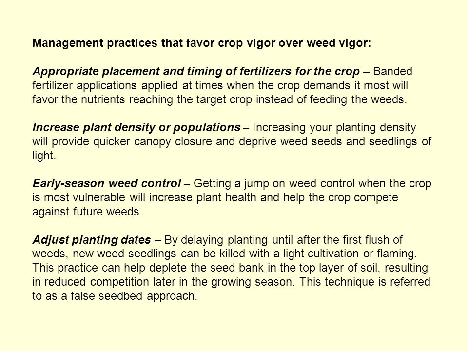 Management practices that favor crop vigor over weed vigor: