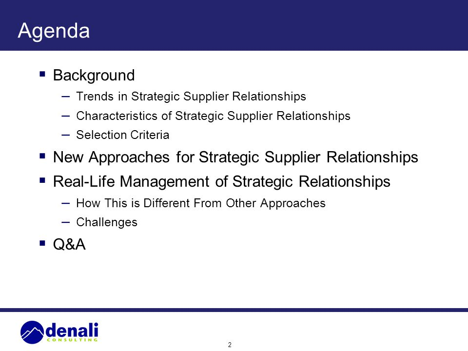 Agenda Background New Approaches for Strategic Supplier Relationships