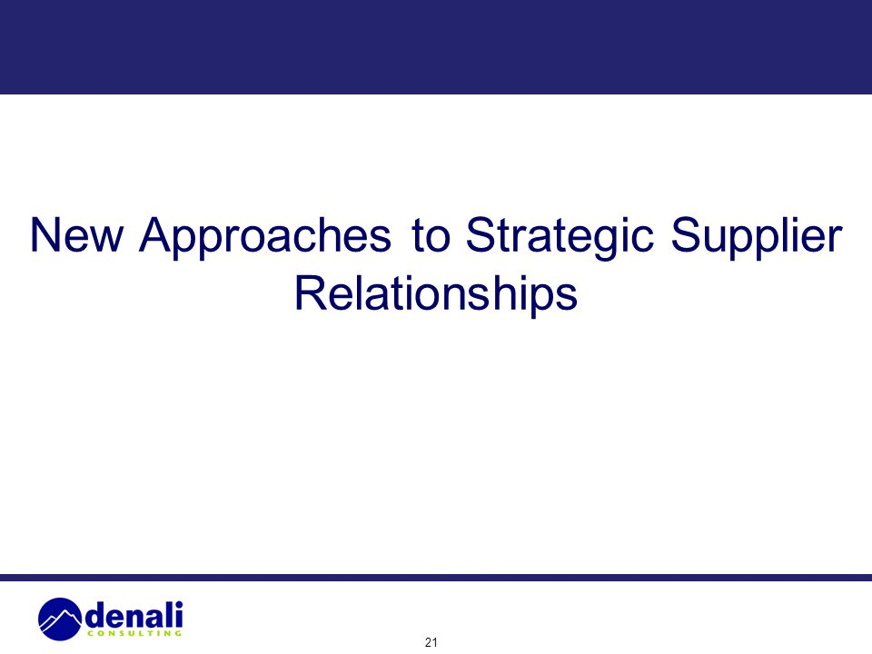 New Approaches to Strategic Supplier Relationships