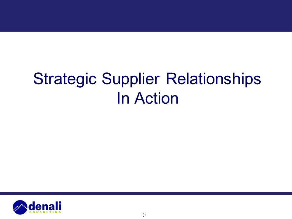 Strategic Supplier Relationships In Action