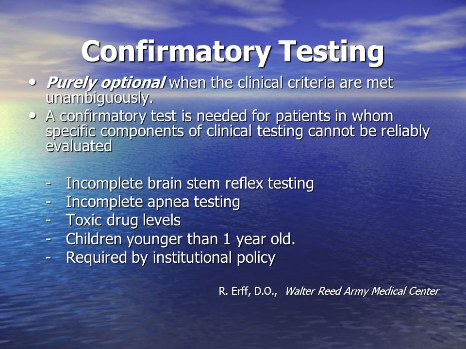 Confirmatory Testing Purely optional when the clinical criteria are met unambiguously.