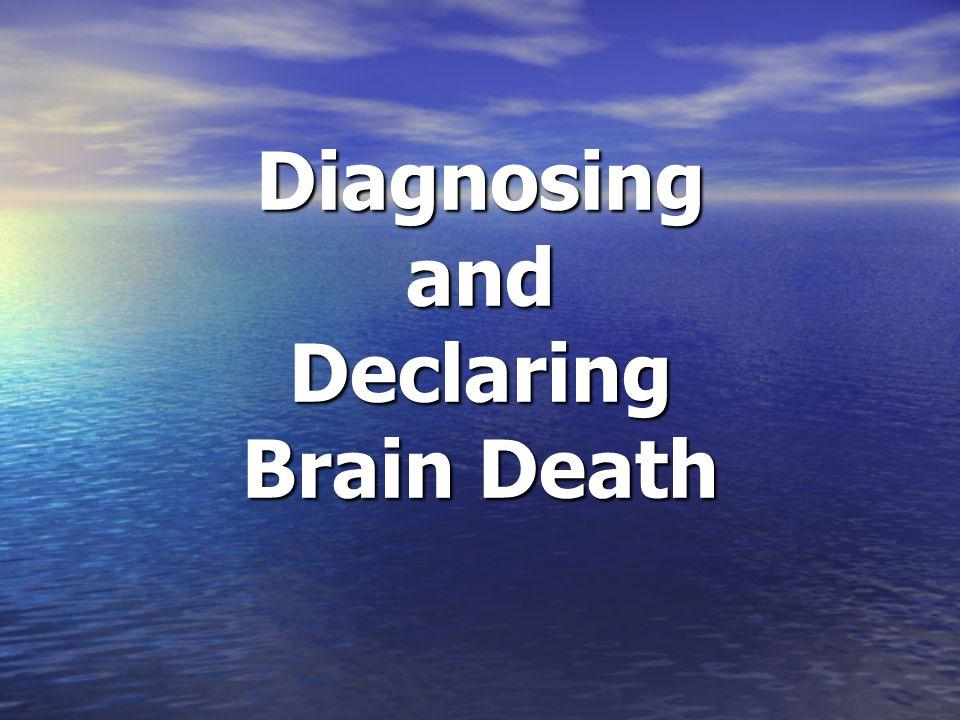 Diagnosing and Declaring Brain Death
