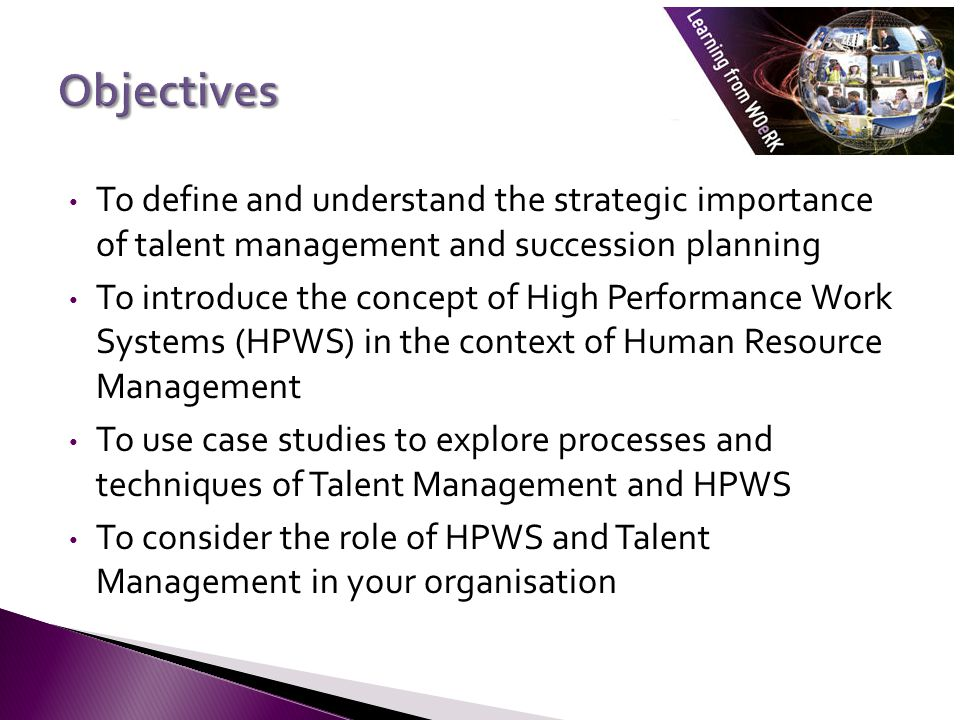 Objectives To define and understand the strategic importance of talent management and succession planning.