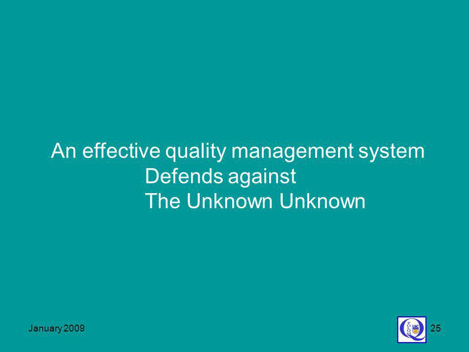 An effective quality management system Defends against