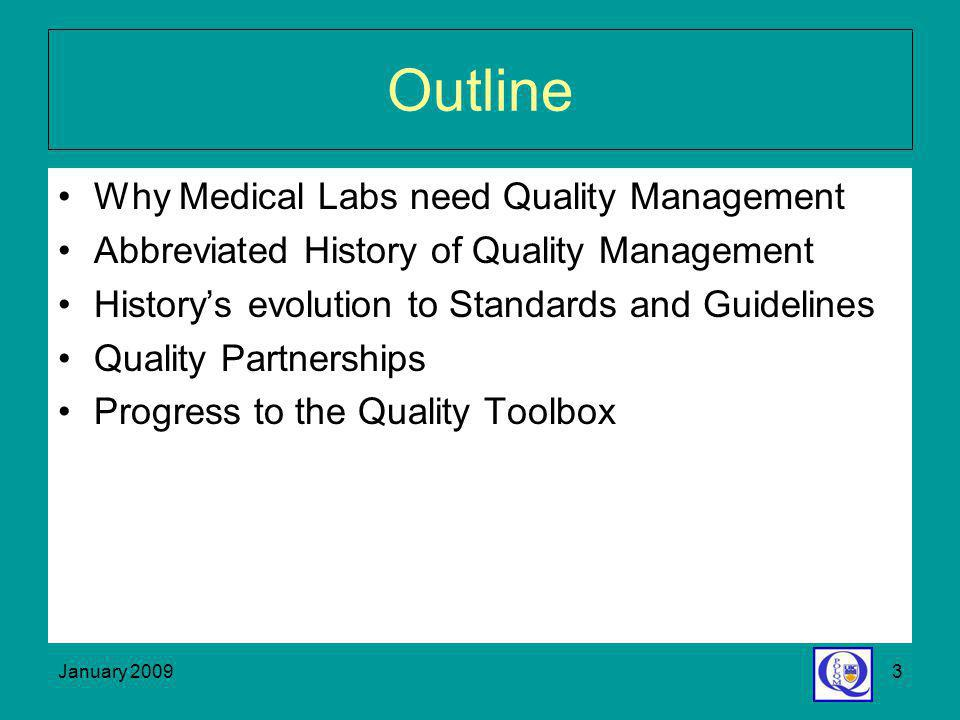 Outline Why Medical Labs need Quality Management