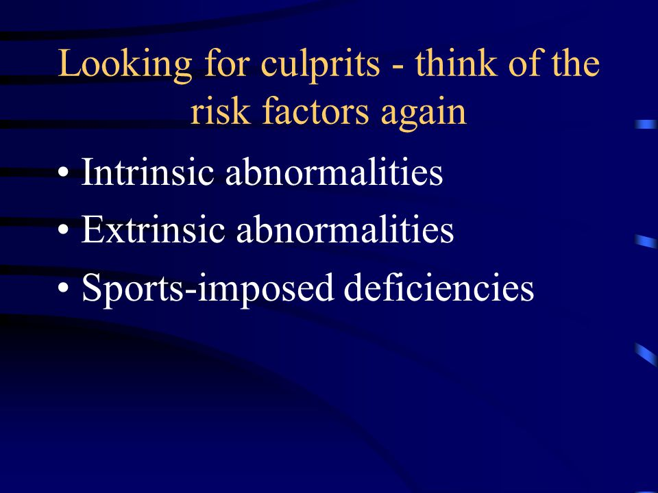 Looking for culprits - think of the risk factors again