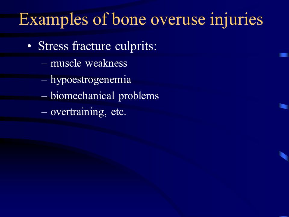 Examples of bone overuse injuries