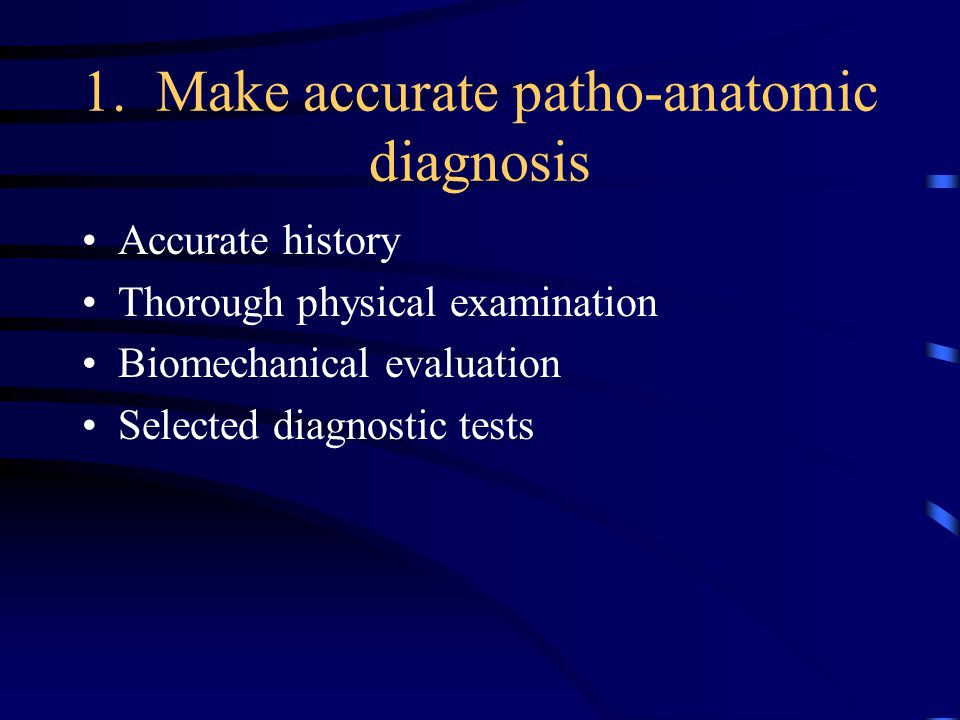 1. Make accurate patho-anatomic diagnosis