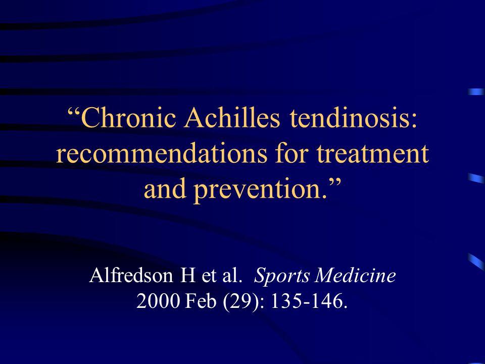 Alfredson H et al. Sports Medicine 2000 Feb (29): 135-146.