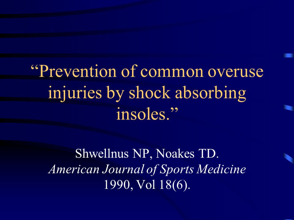 Prevention of common overuse injuries by shock absorbing insoles.