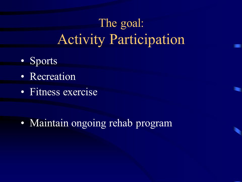 The goal: Activity Participation