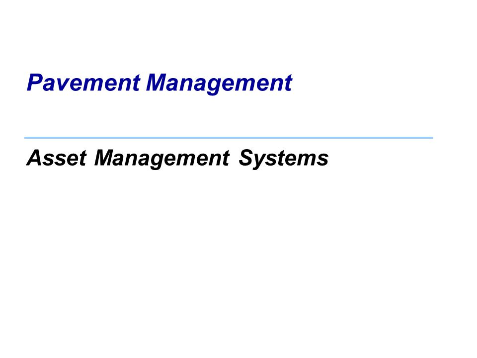 Pavement Management Asset Management Systems