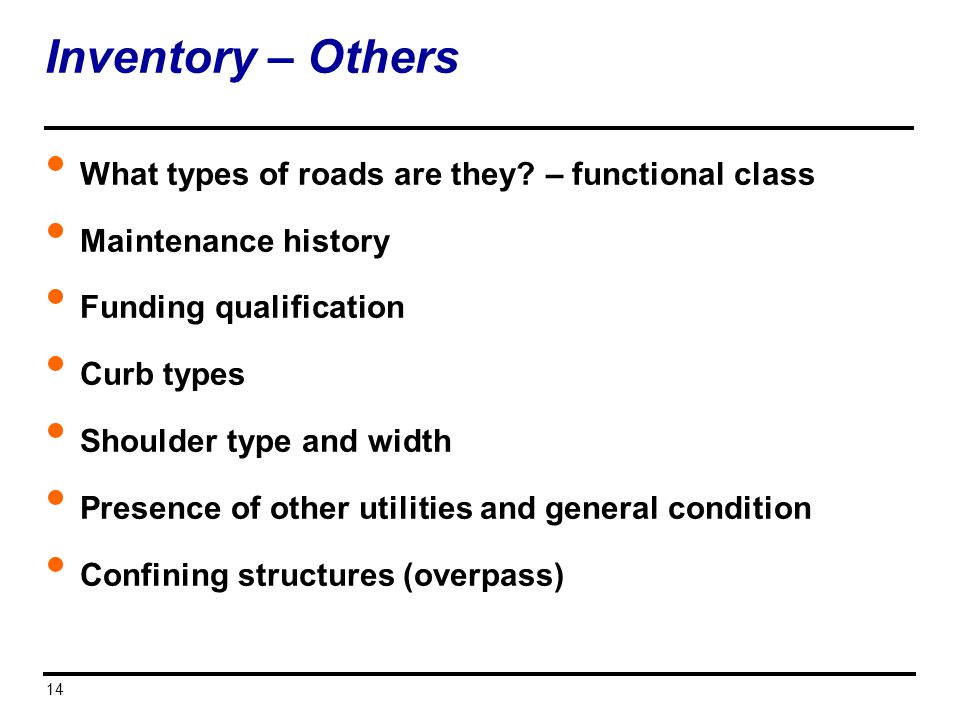 Inventory – Others What types of roads are they – functional class