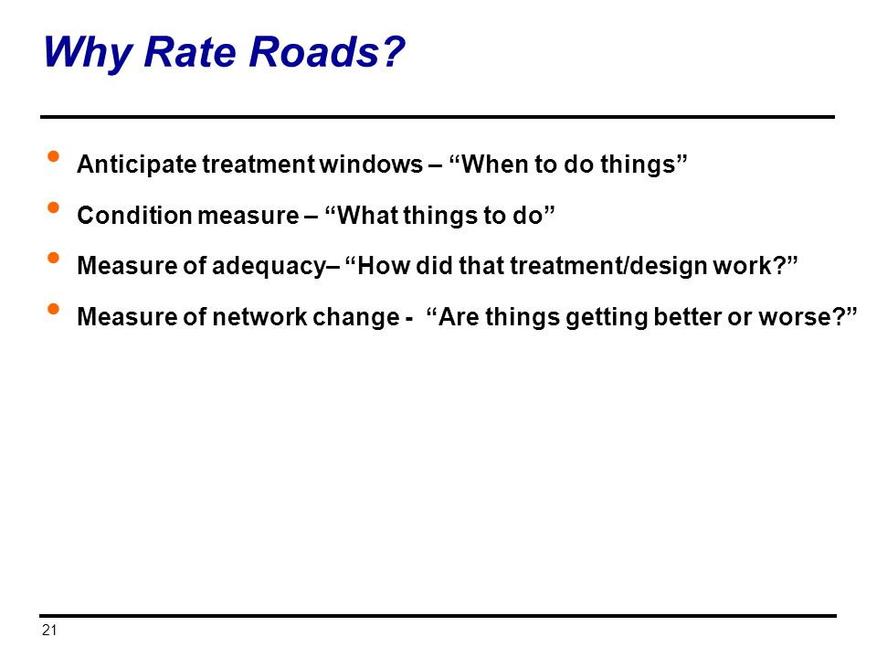 Why Rate Roads Anticipate treatment windows – When to do things