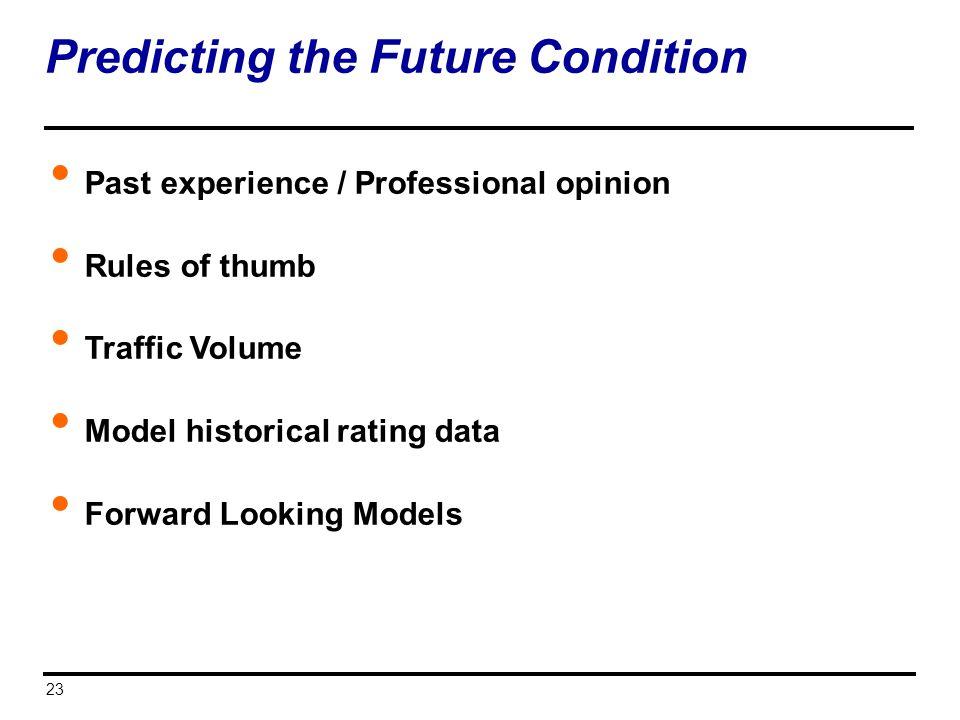 Predicting the Future Condition