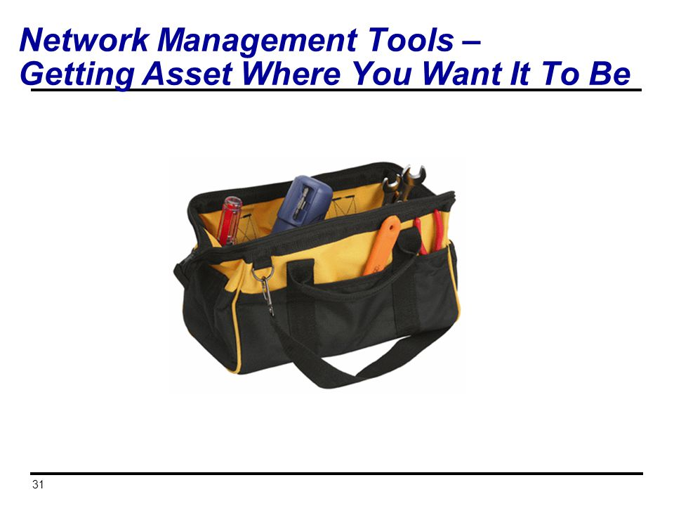 Network Management Tools – Getting Asset Where You Want It To Be