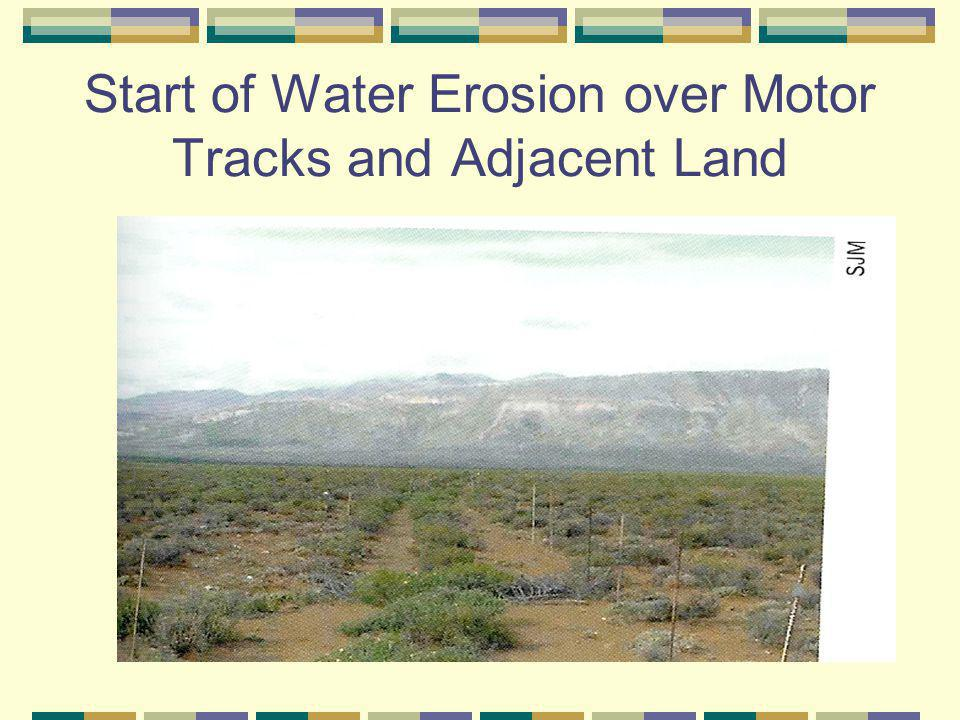 Start of Water Erosion over Motor Tracks and Adjacent Land