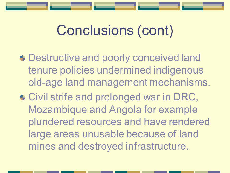 Conclusions (cont) Destructive and poorly conceived land tenure policies undermined indigenous old-age land management mechanisms.