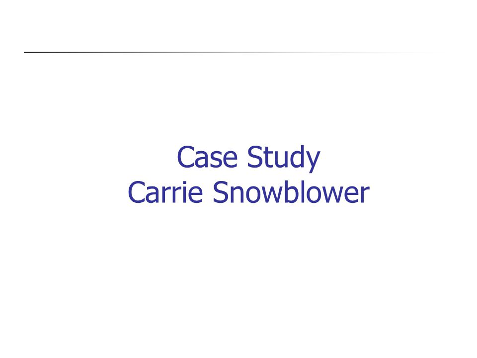 Case Study Carrie Snowblower