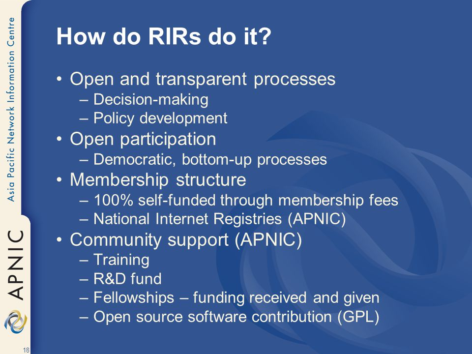 How do RIRs do it Open and transparent processes Open participation