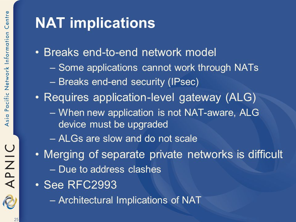 NAT implications Breaks end-to-end network model