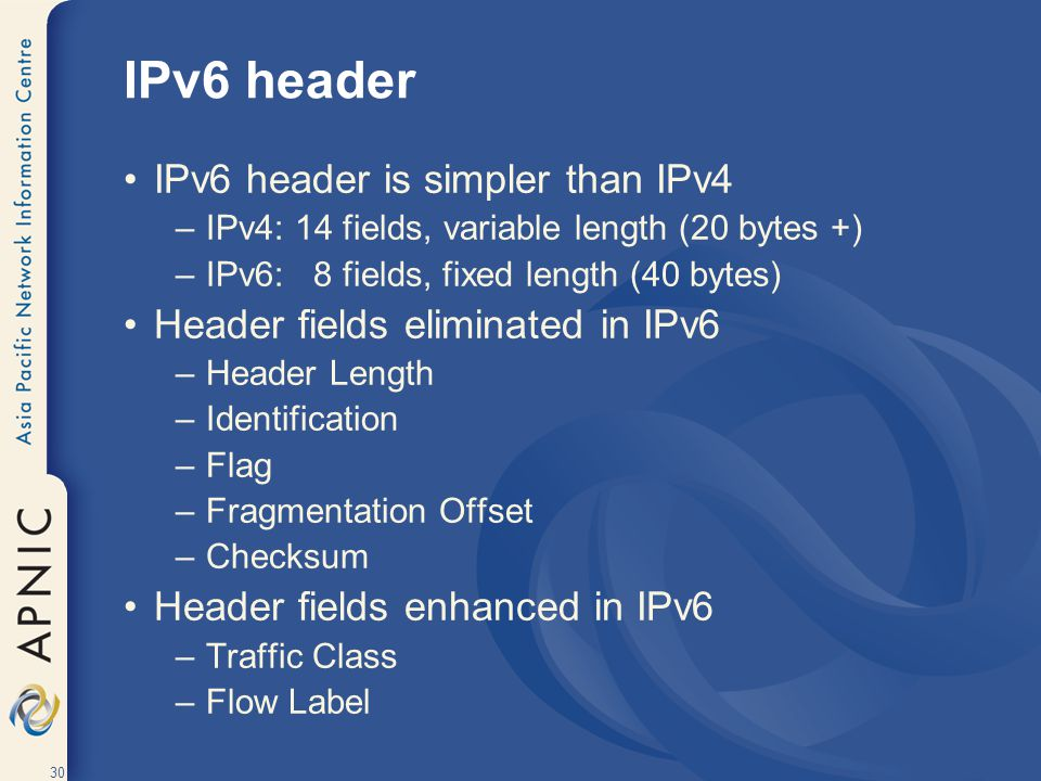 IPv6 header IPv6 header is simpler than IPv4
