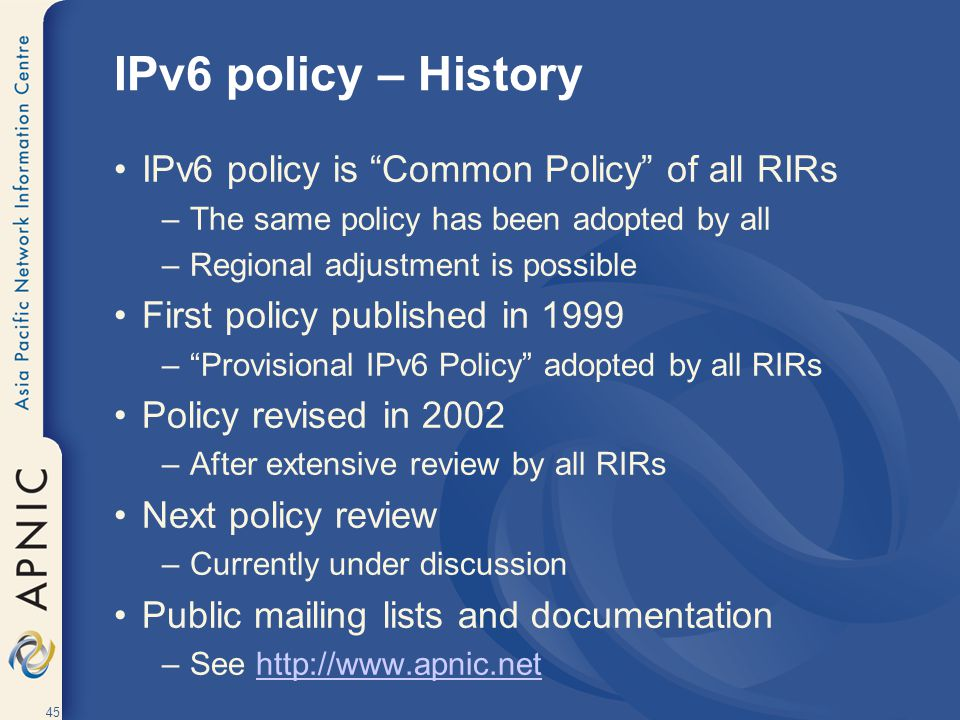 IPv6 policy – History IPv6 policy is Common Policy of all RIRs