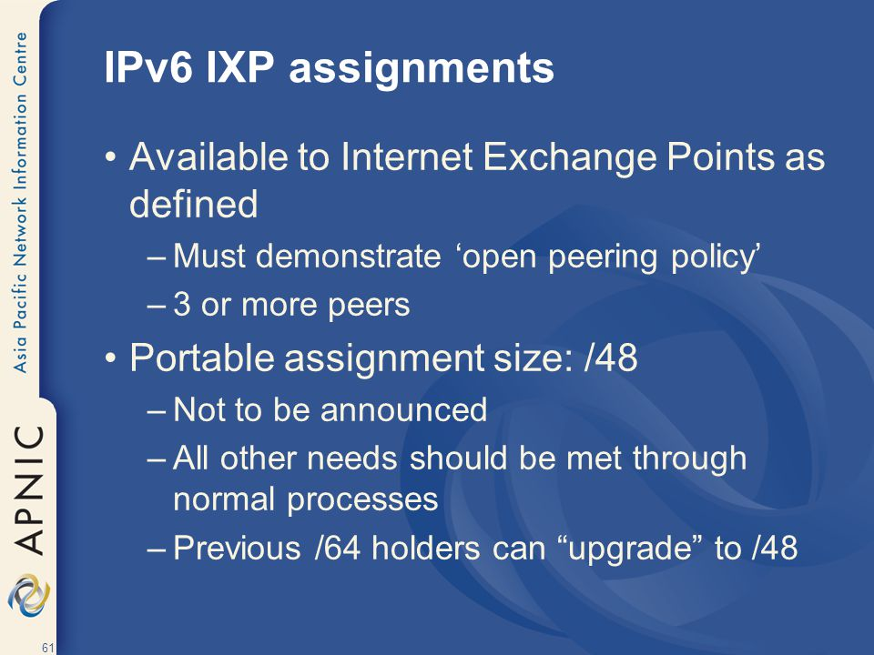 IPv6 IXP assignments Available to Internet Exchange Points as defined
