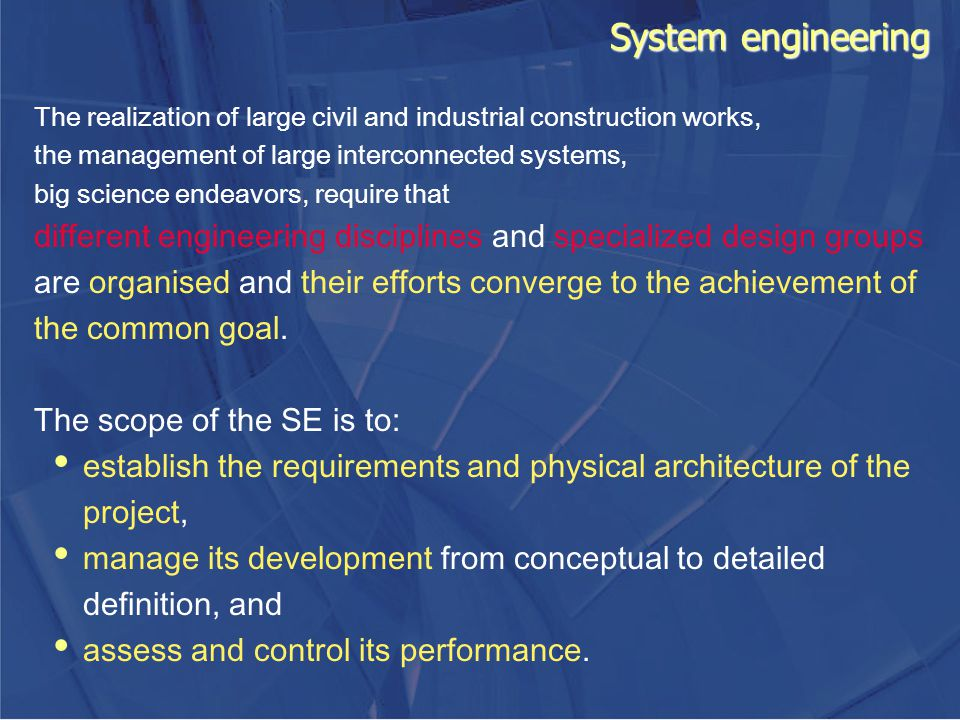 System engineering The realization of large civil and industrial construction works, the management of large interconnected systems,